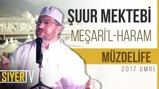Şuur Mektebi Meşari'l Haram (Müzdelife) | Muhammed Emin Yıldırım (2017 Umre Ziyareti)