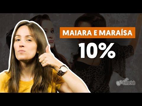 10% - Maiara e Maraisa (Segunda Voz - Canto)