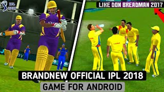 BRANDNEW OFFICIAL IPL 2018 CRICKET GAME FOR ANDROID LIKE DBC 2017 | BEST IPL 2018 GAMES FOR ANDROID