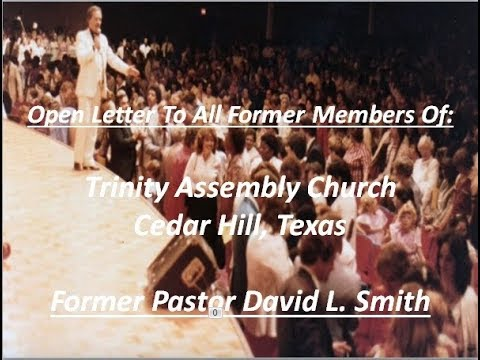 Open Letter To Pastor David L  Smith And All Members of Trinity Assembly Church - Cedar Hill, TX
