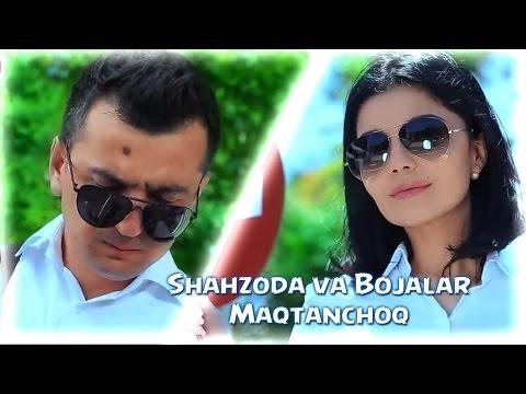 Shahzoda & Bojalar - Maqtanchoq (Official video)
