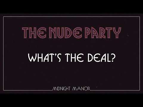 """The Nude Party - """"What's The Deal?"""" [Audio Only]"""