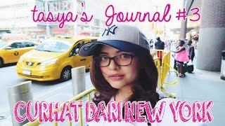 Tasya's Journal #3: Curhat dari New York