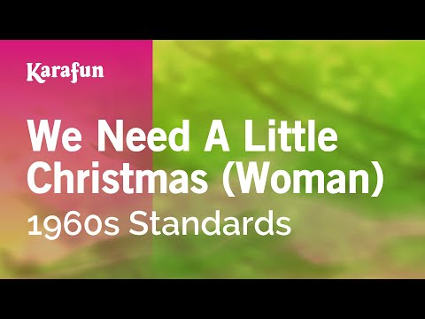 Karaoke We Need A Little Christmas (Woman) - 1960s Standards *