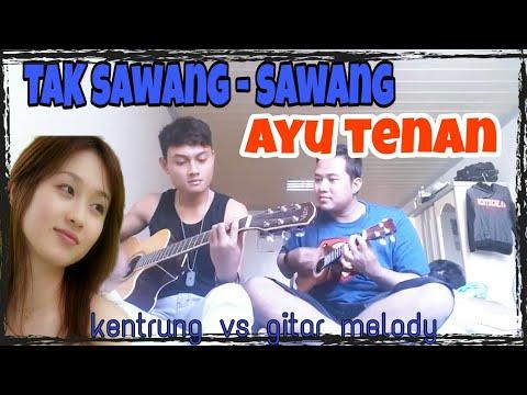 TAK SAWANG - SAWANG AYU TENAN (gitar vs ketrung )