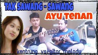 Download lagu TAK SAWANG - SAWANG AYU TENAN (gitar vs ketrung )