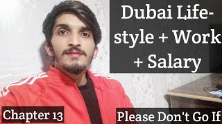 Dubai Lifestyle + Work + Salary || Please Don't Go If || Chapter 13 || UJ Vlogs