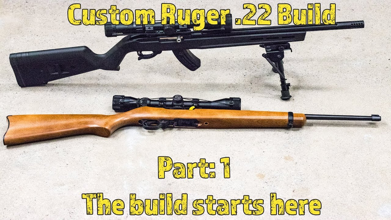 Custom Ruger 10 22 Build Part 1 The Gear