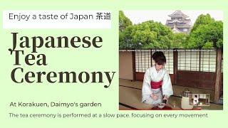 Very simple tea ceremony at Korakuen Japanese Garden.