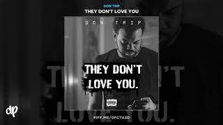 Don Trip - No Hablo Ingles [They Don't Love You]
