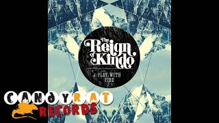 "The Reign of Kindo ""Play with Fire"" (CD Audio)"