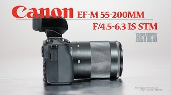 Canon EF-M 55-200mm f/4.5-6.3 IS  STM Review - Compact Reach