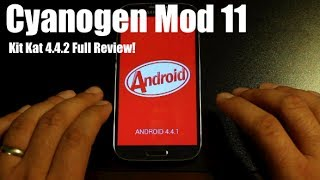 Galaxy S4 Cyanogen Mod 11 CM 11 [FULL REVIEW] Kit Kat 4.4.2