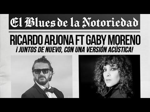 Ricardo Arjona ft Gaby Moreno - Blues de la notoriedad (Acústico)