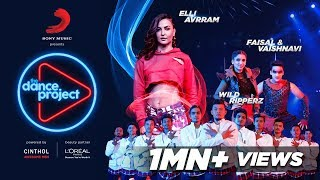 Ep 1 The Dance Project Elli AvrRam | Faisal Vaishnavi | Wild Ripperz | Buzz | Let's Nacho | Zinda