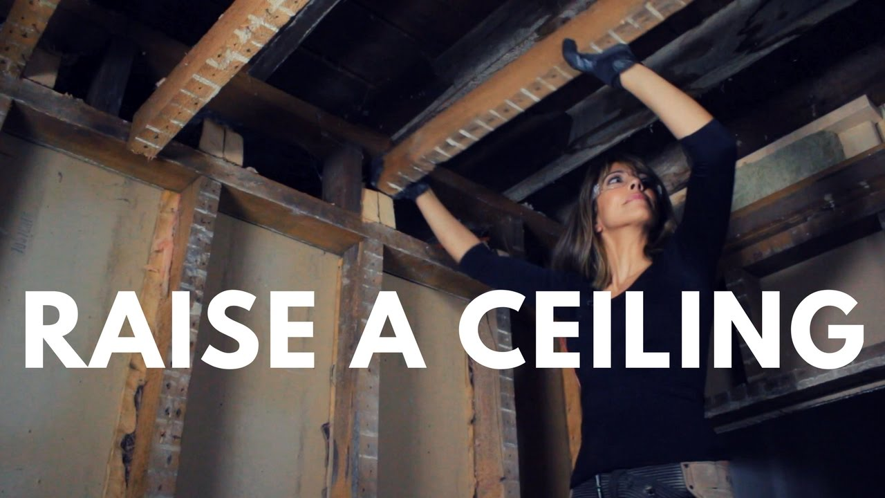 How To Raise Ceiling Height In An Old House What You