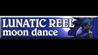 LUNATIC REEL 「moon dance」