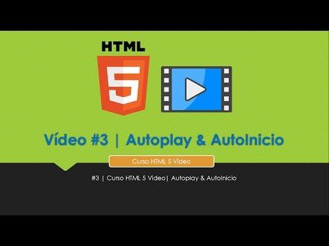 #3 | Curso HTML 5 Video| Autoplay & AutoInicio