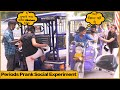 Periods Prank Social Experiment by Khyati Sharma | The Prank Express