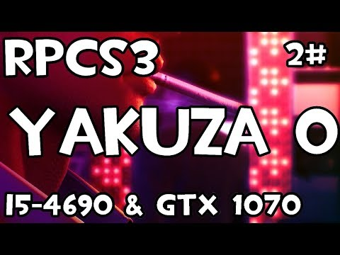 RPCS3] (OLD) Yakuza 0 #2 | i5-4690 - Thủ thuật máy tính - Chia sẽ
