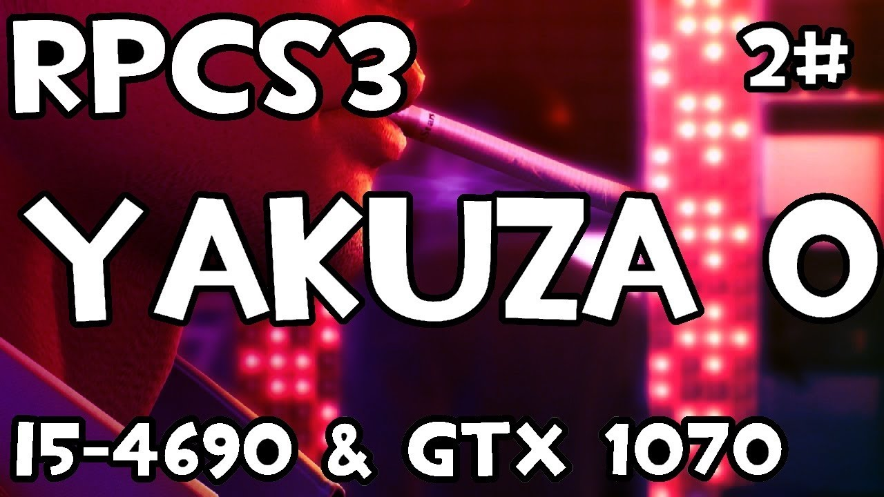 Steam Community :: Video :: [RPCS3] Yakuza 0 #2 | i5-4690