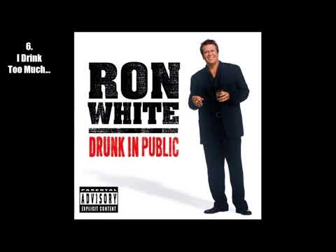 Ron White - Drunk In Public (2003) [Full Album] [Audio]