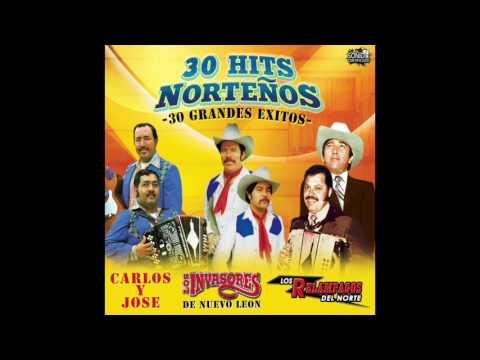 30 Hits Norteños - Carlos y Jose, Los Invasores, Los Relampagos (Disco Completo)