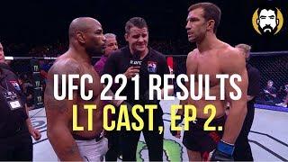 UFC 221 Results <u>почему нави не участвуют в мажоре 2018</u> The LT Cast, Ep. 2