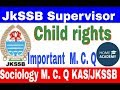 Child rights important M  C  Q for JkSSB Supervisor exam by home academy