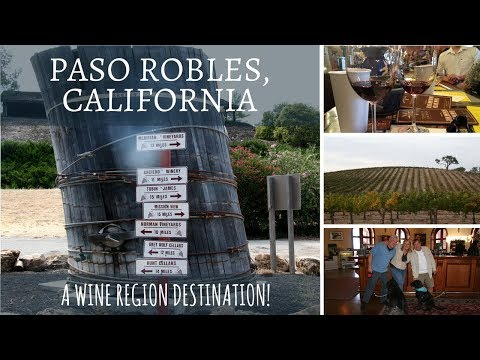 Paso Robles, California ~ A Wine Region Destination!