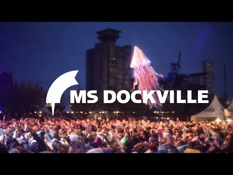 MS DOCKVILLE Festival 2017 I Hamburg on Tour