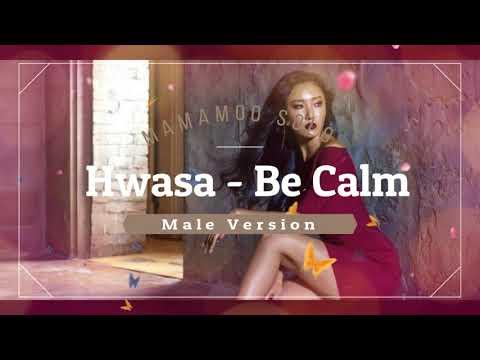 Hwasa (Mamamoo) SOLO - Be Calm [MALE VERSION]