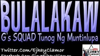 Repeat youtube video Bulalakaw - G's Squad [Tunog Ng Muntinlupa]
