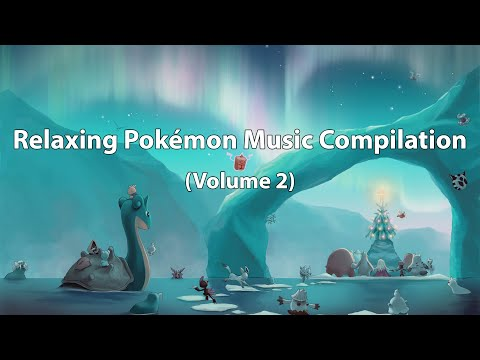 Relaxing Pokémon Music Compilation (Vol.2)