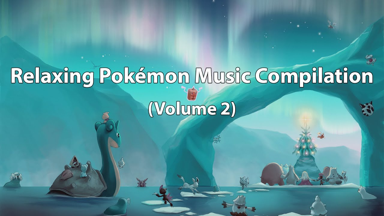 Relaxing Pokémon Music Compilation Vol 2 Youtube