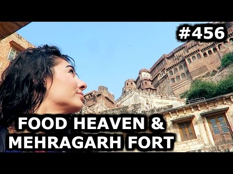 INDIAN FOOD HEAVEN AND MEHRAGARH FORT | JODHPUR DAY 456| INDIA | TRAVEL VLOG IV