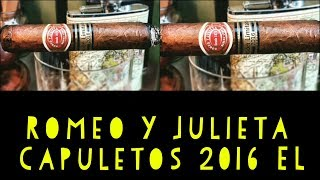 Cuban Cigar Review - Romeo Y Julieta Capuletos, 2016 Editión Limitada.