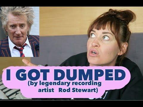 I GOT DUMPED (by legendary recording artist Rod Stewart)