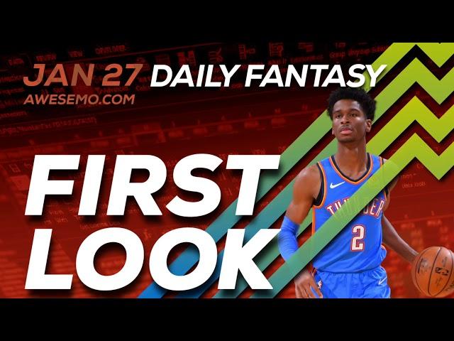 The DFS Early Bird - NBA First Look - Top NBA DFS Plays SuperDraft, DraftKings, FanDuel 01/27/2020