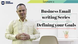 Business Writing Series - Defining your Goals - Wow Lessons