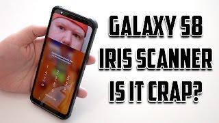 Samsung Galaxy S8 Iris Scanner - Is It Crap ?