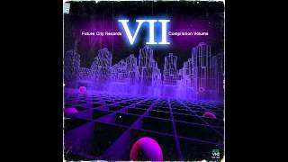 Future City Records - FCR Compilation Vol. VII [Full Album]