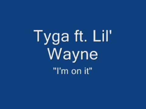 Tyga ft. Lil' Wayne - I'm On It (Without Lil' John)+DOWNLOAD