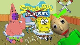 Spongebob Baldi pants(Baldi basics Parody)-Bowser12345
