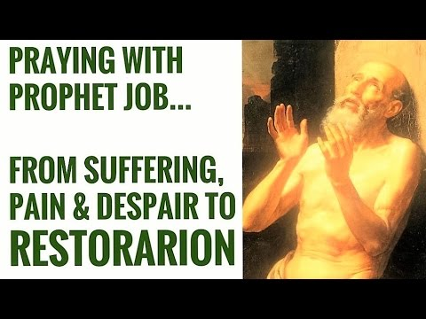 A Prayer in Suffering, Despair, Ailments, Agony, Pain, Failures, Anguish.. Final prayer, Prophet Job