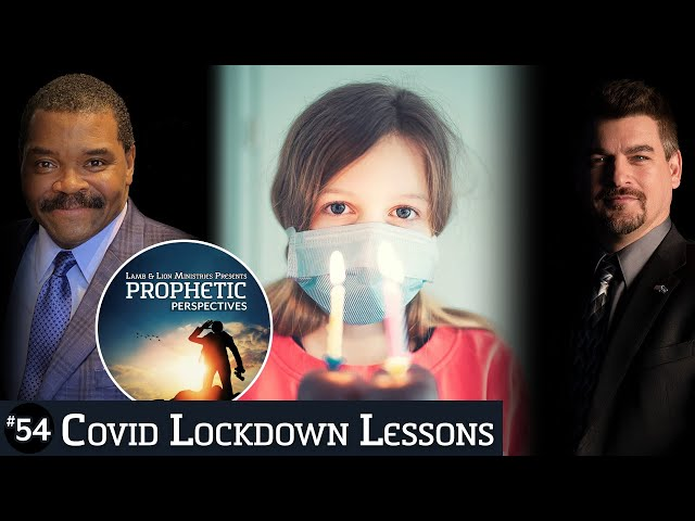 COVID Lockdown Lessons | Prophetic Perspectives #54