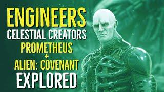 The Engineers (CELESTIAL CREATORS) Prometheus + Alien Covenant Explored