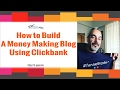 How To Build A Money Making Blog Using Clickbank [FREE TRAINING]