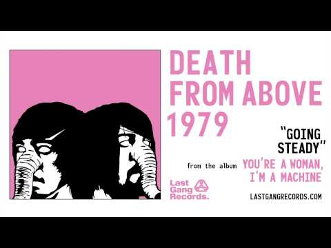 Death From Above 1979 - Going Steady