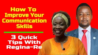 How To Improve Your Communication Skills - 3 Quick Effective Communication Tips With Regina-Re